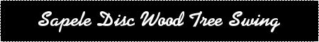 Wood Tree Swing-Sapele Disc
